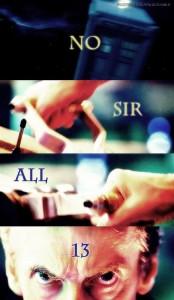 fonte: http://dyingofcute.tumblr.com/post/68360405843/no-sir-all-thirteen