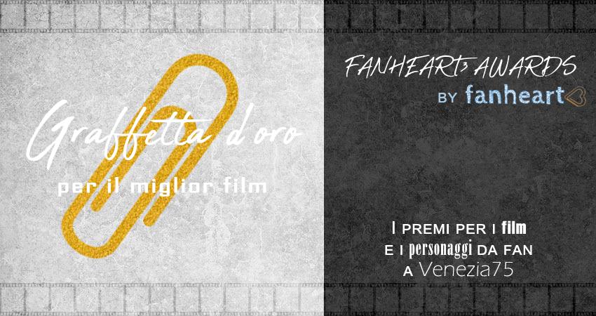 fanheart3 awards venezia75 graffetta d'oro the sisters brothers pre mostra