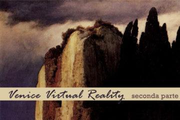 fanheart3 venice virtual reality seconda parte